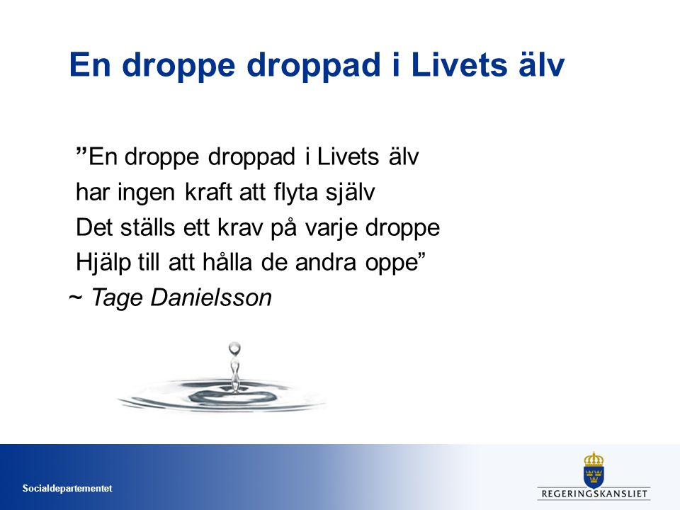 En droppe droppad i Livets älv