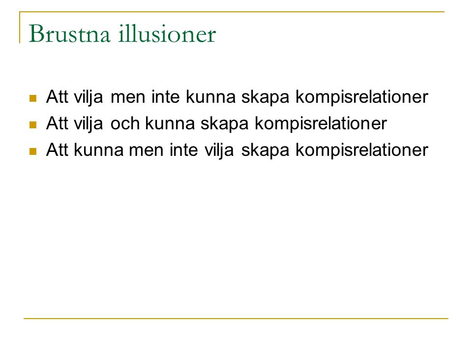 Brustna illusioner Att vilja men inte kunna skapa kompisrelationer