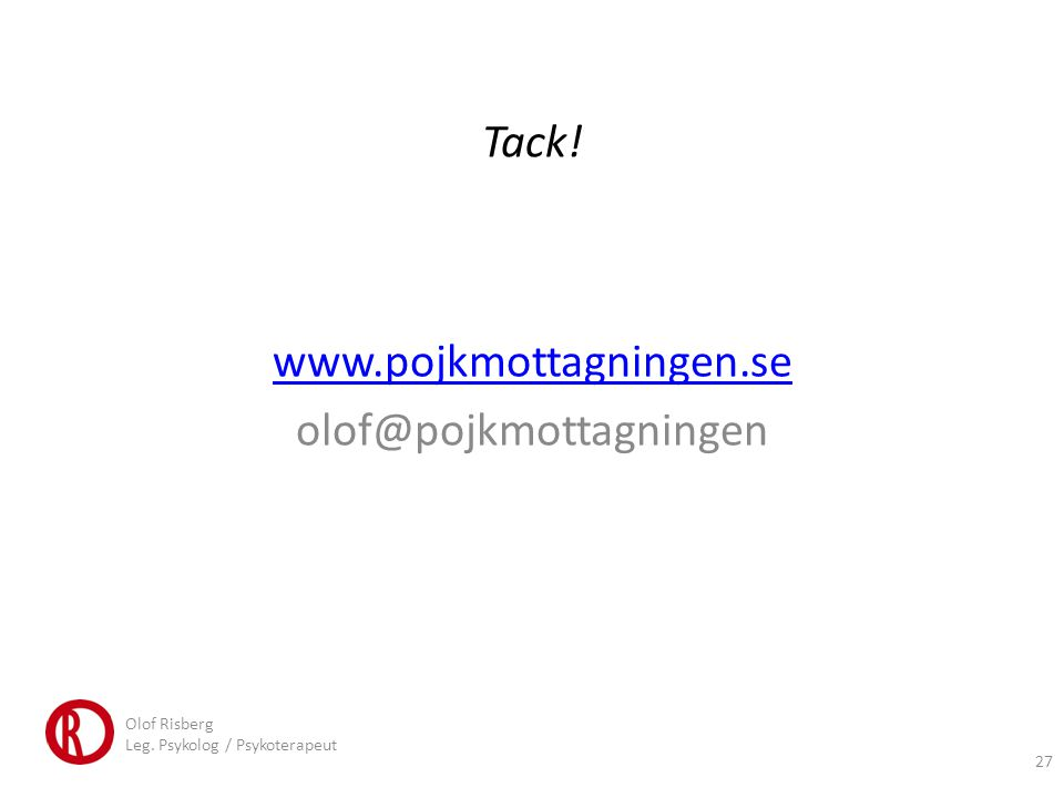 www.pojkmottagningen.se olof@pojkmottagningen