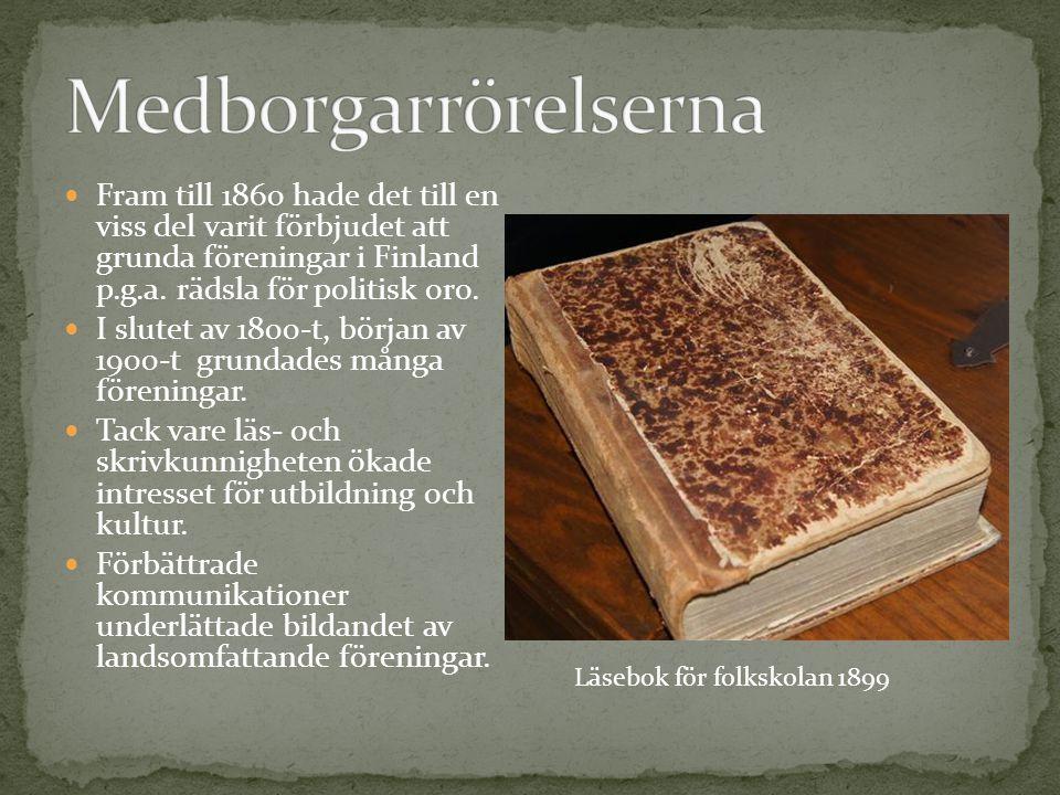 Medborgarrörelserna Fram till 1860 hade det till en viss del varit förbjudet att grunda föreningar i Finland p.g.a. rädsla för politisk oro.