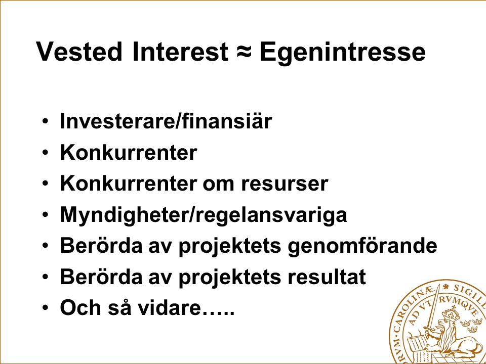 Vested Interest ≈ Egenintresse