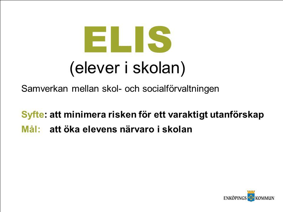 ELIS (elever i skolan) Samverkan mellan skol- och socialförvaltningen