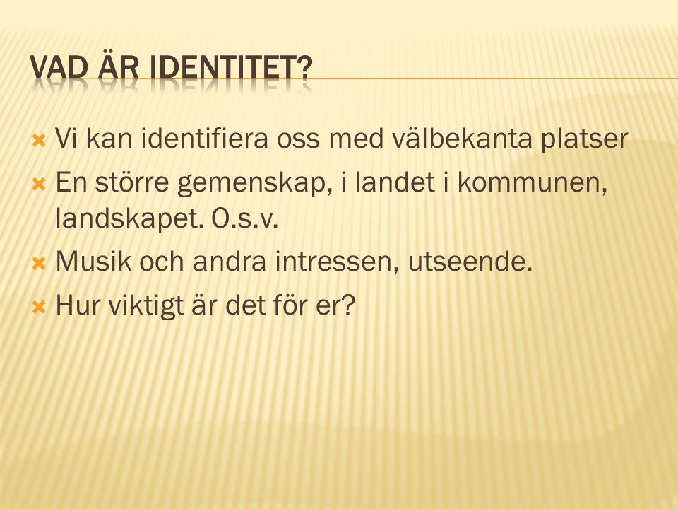 Vad är identitet Vi kan identifiera oss med välbekanta platser