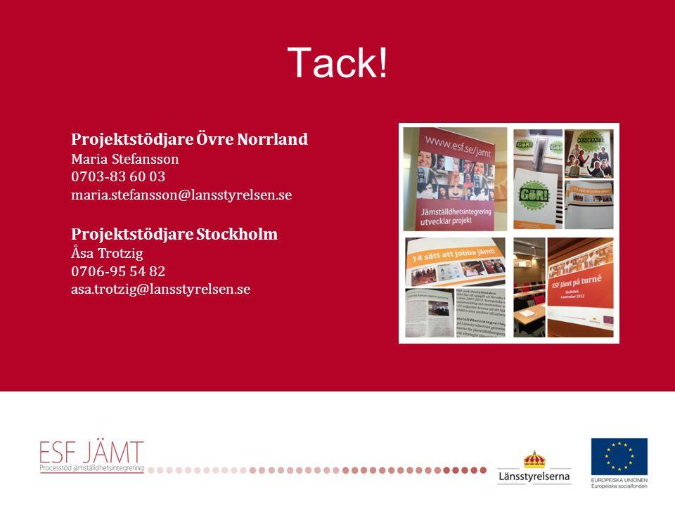 Tack! Projektstödjare Övre Norrland Projektstödjare Stockholm