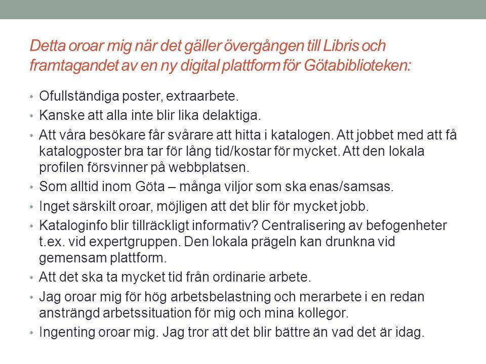 Detta oroar mig när det gäller övergången till Libris och framtagandet av en ny digital plattform för Götabiblioteken: