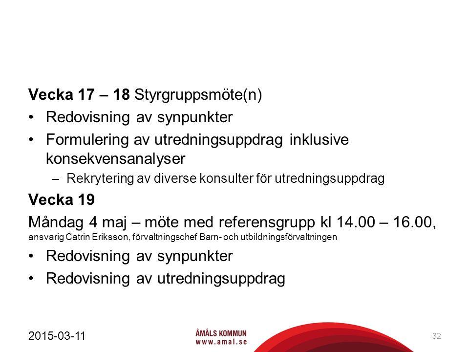 Vecka 17 – 18 Styrgruppsmöte(n) Redovisning av synpunkter