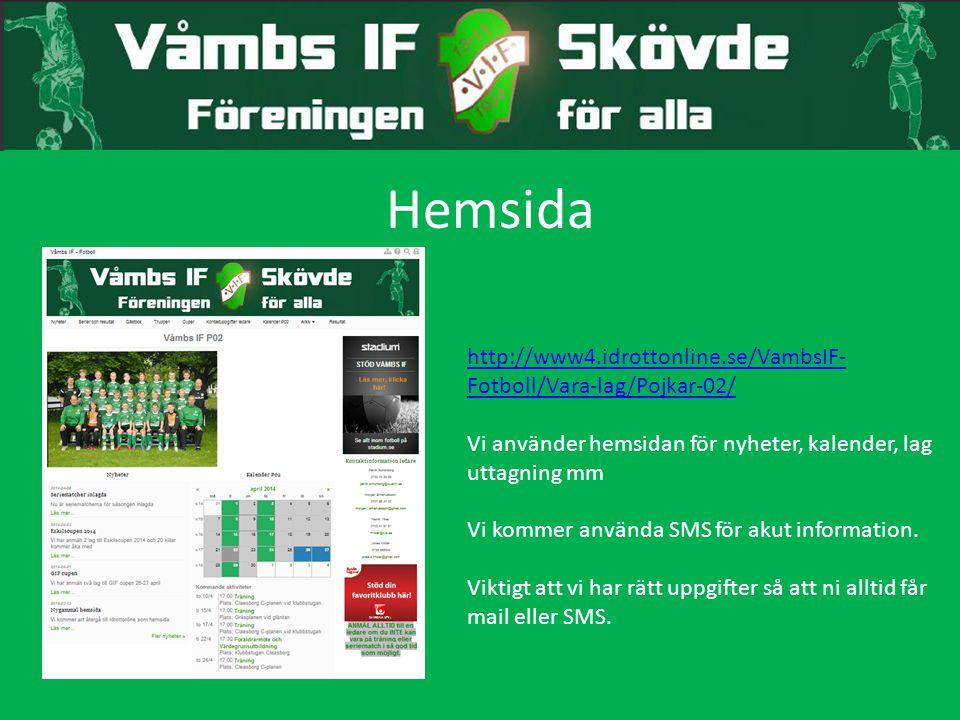Hemsida http://www4.idrottonline.se/VambsIF-Fotboll/Vara-lag/Pojkar-02/ Vi använder hemsidan för nyheter, kalender, lag uttagning mm.