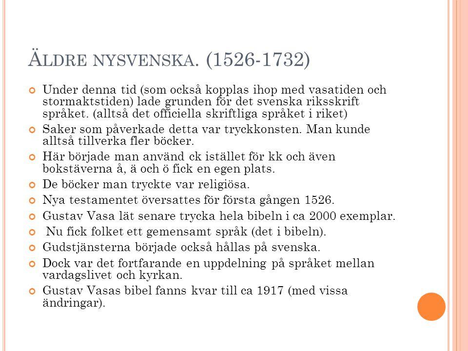 Äldre nysvenska. (1526-1732)