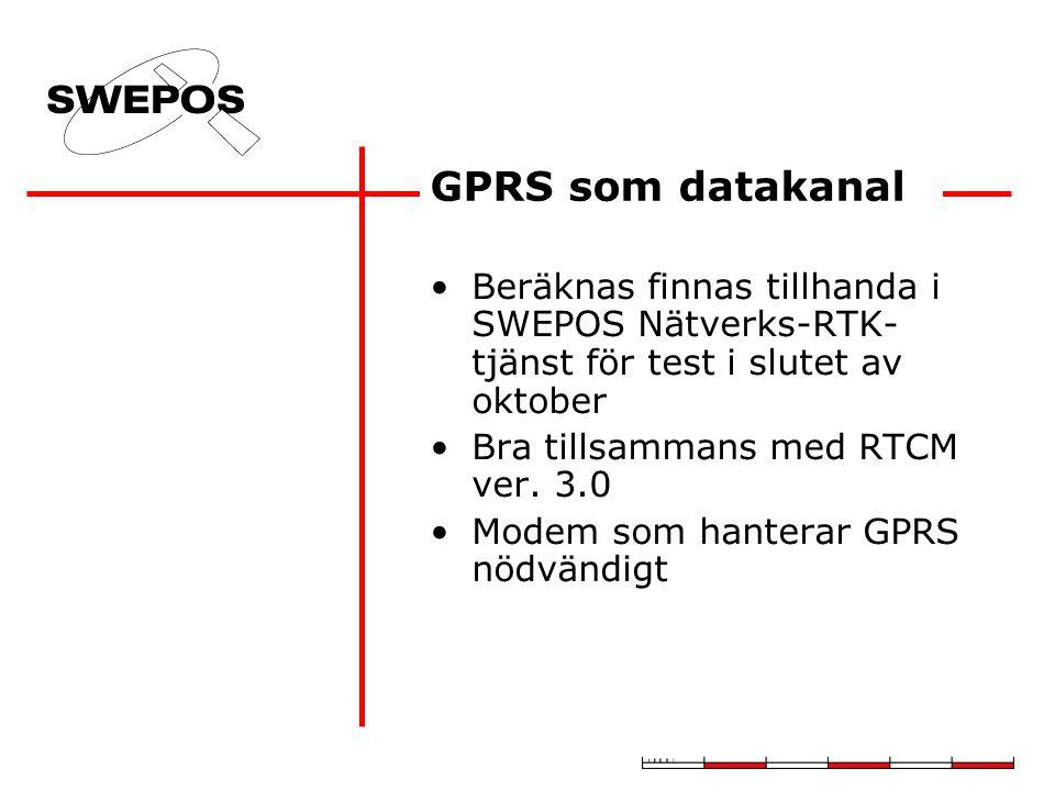 GPRS som datakanal Beräknas finnas tillhanda i SWEPOS Nätverks-RTK-tjänst för test i slutet av oktober.