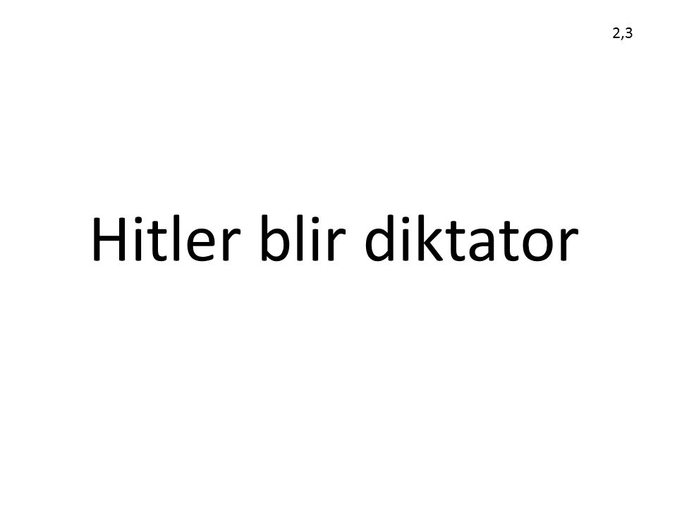 2,3 Hitler blir diktator