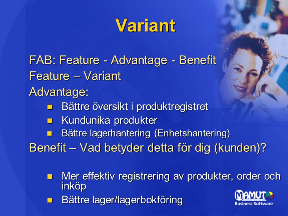 Variant FAB: Feature - Advantage - Benefit Feature – Variant