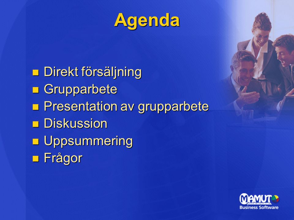 Agenda Direkt försäljning Grupparbete Presentation av grupparbete