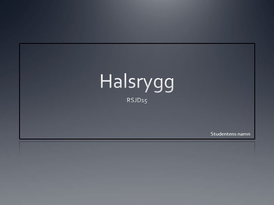 Halsrygg RSJD15 Studentens namn