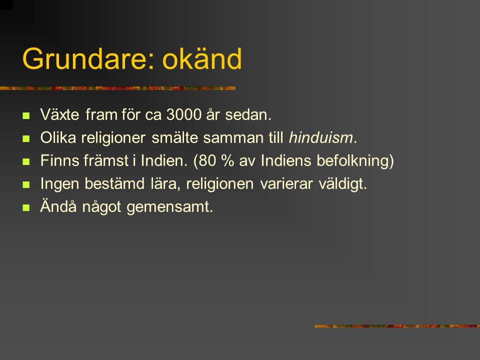 Grundare: okänd Växte fram för ca 3000 år sedan.