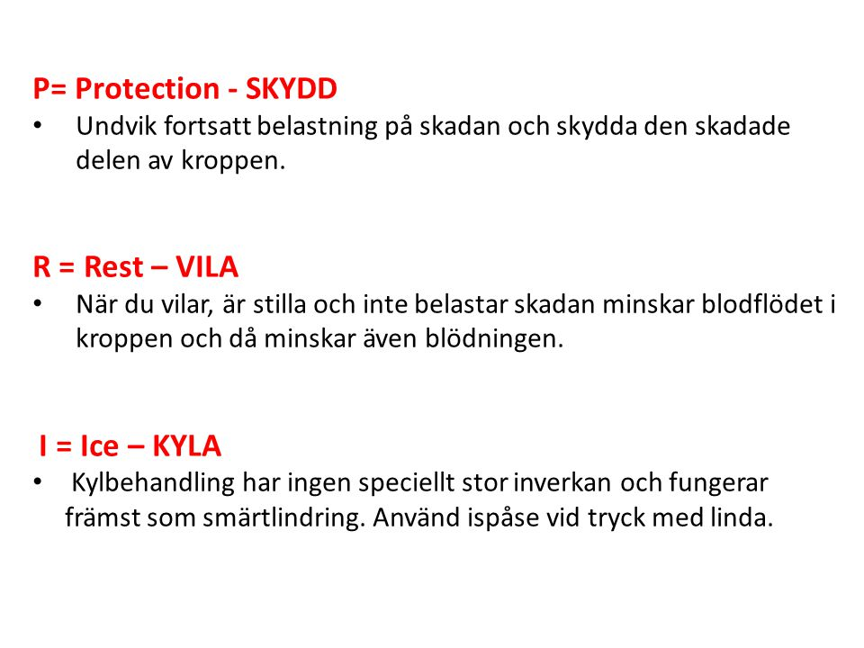 P= Protection - SKYDD R = Rest – VILA