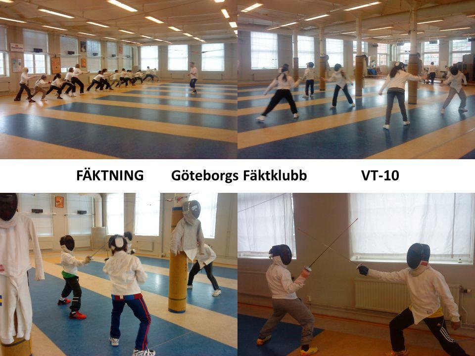 FÄKTNING Göteborgs Fäktklubb VT-10