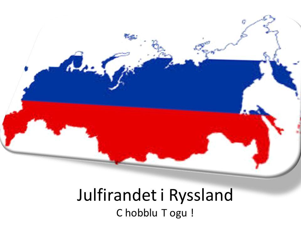Julfirandet i Ryssland C hobblu T ogu !