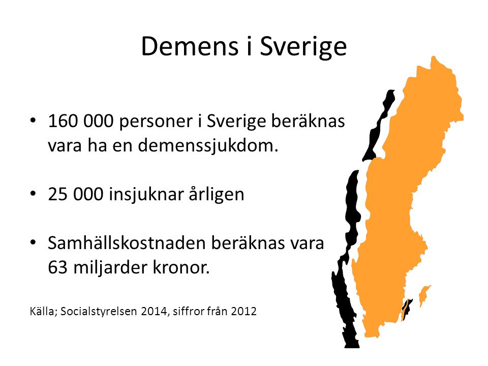 Demens i Sverige 160 000 personer i Sverige beräknas