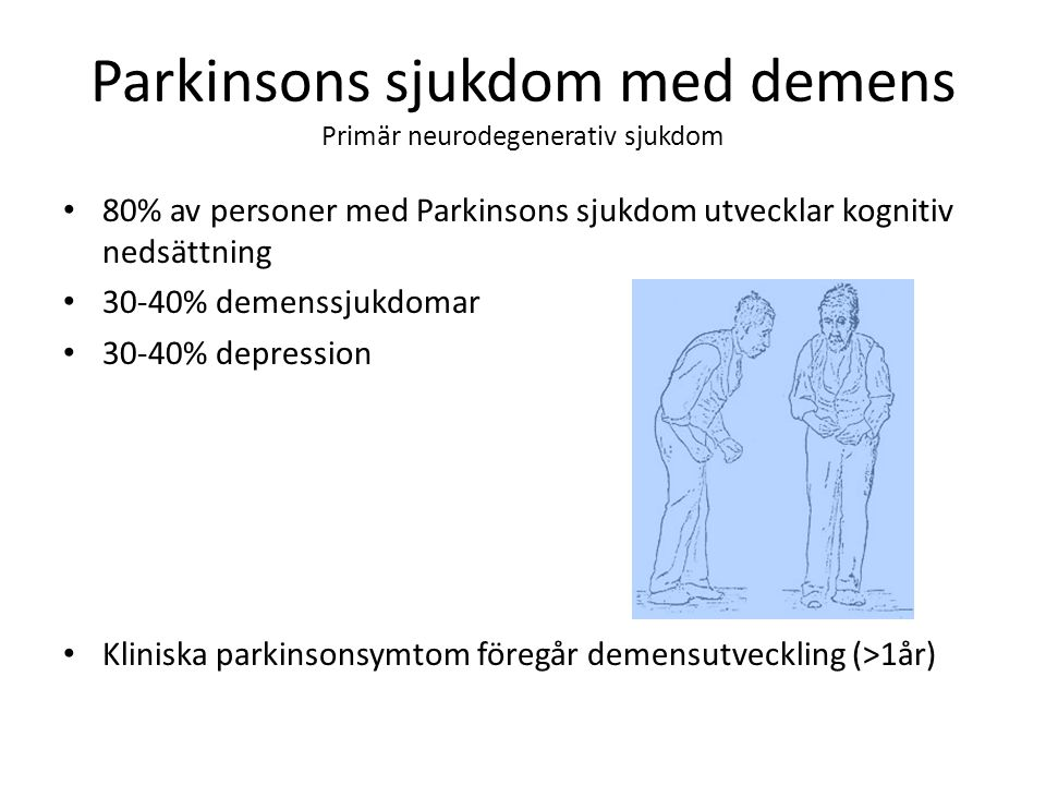 Parkinsons sjukdom med demens Primär neurodegenerativ sjukdom