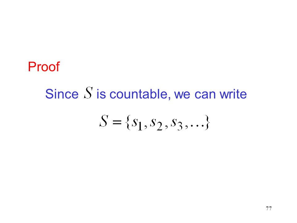 Proof Since is countable, we can write