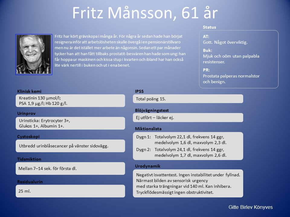 Fritz Månsson, 61 år Status AT: Gott. Något överviktig.