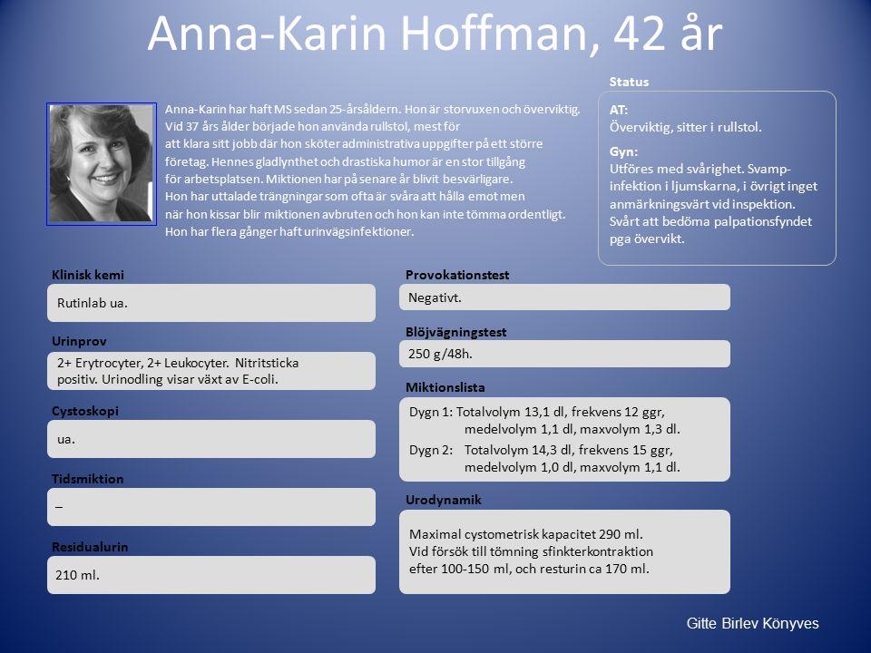 Anna-Karin Hoffman, 42 år Status AT: Överviktig, sitter i rullstol.