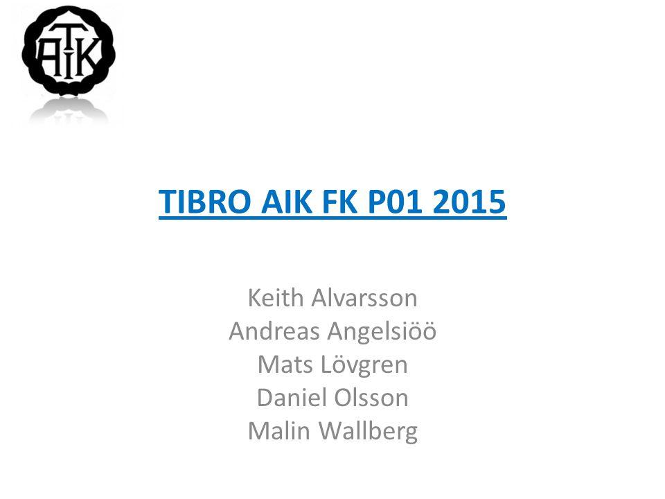 TIBRO AIK FK P01 2015 Keith Alvarsson Andreas Angelsiöö Mats Lövgren