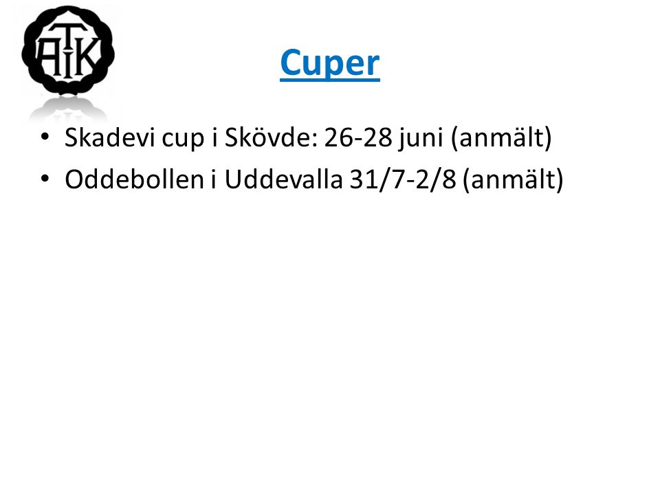 Cuper Skadevi cup i Skövde: 26-28 juni (anmält)