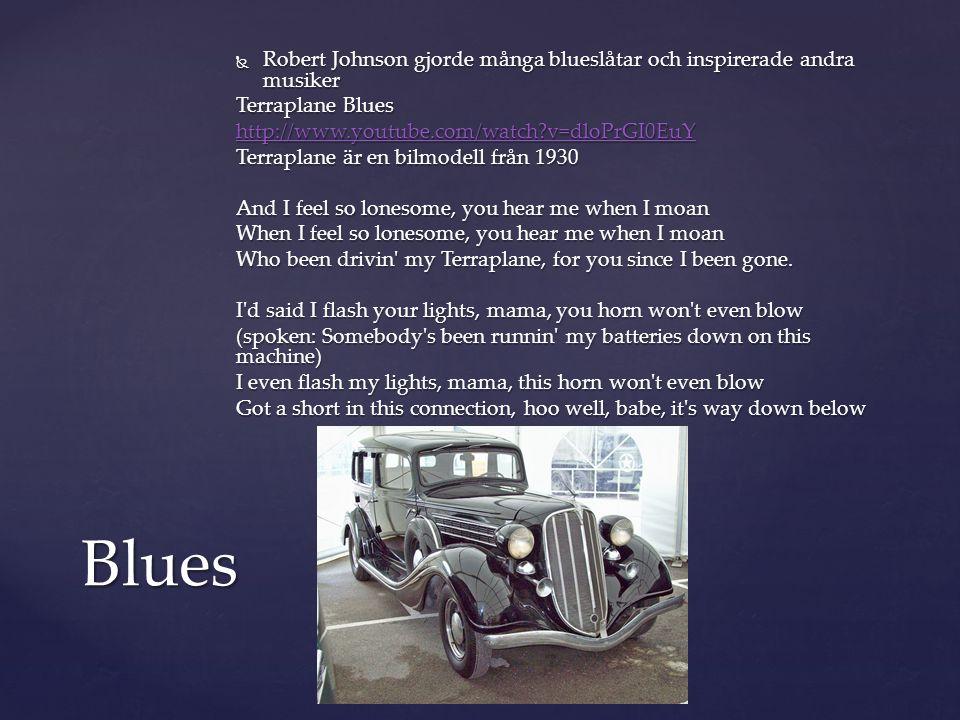 Robert Johnson gjorde många blueslåtar och inspirerade andra musiker