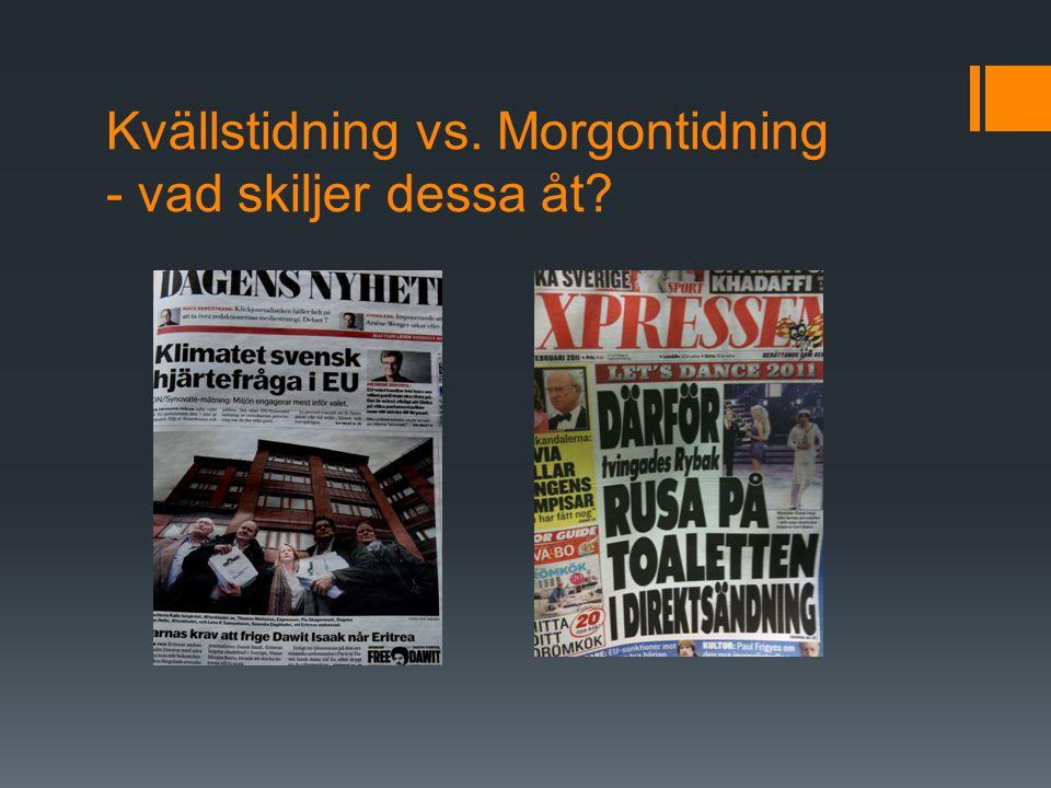 Kvällstidning vs. Morgontidning - vad skiljer dessa åt