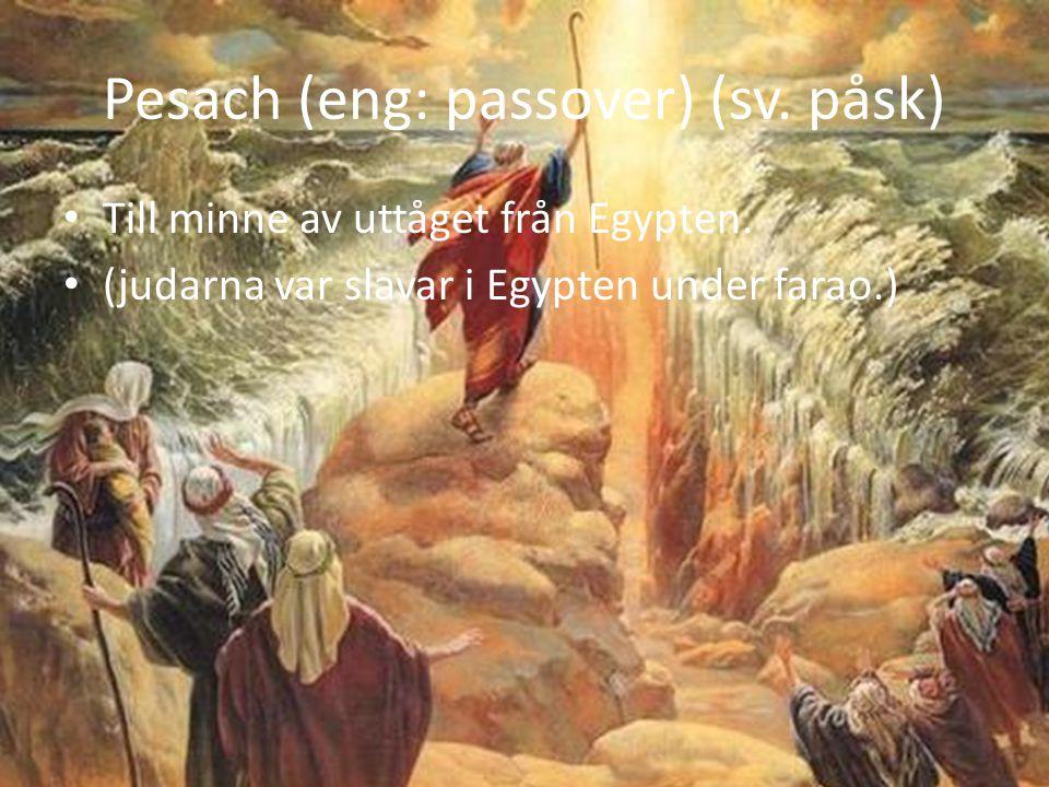Pesach (eng: passover) (sv. påsk)