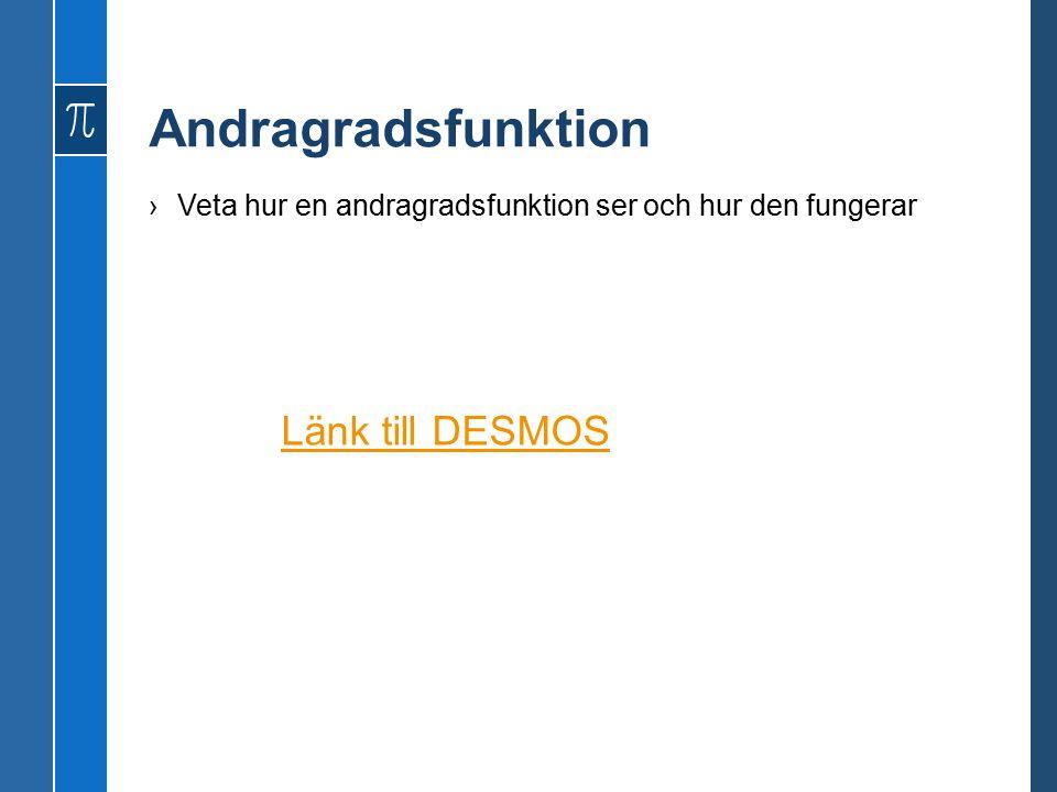 Andragradsfunktion Länk till DESMOS