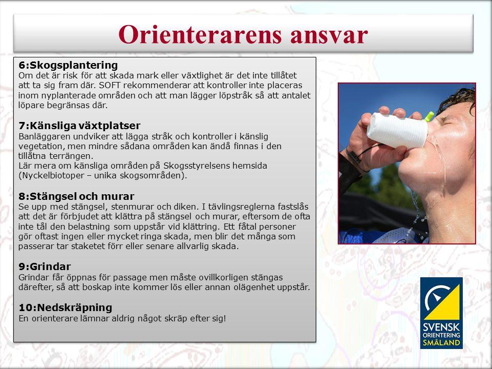 Orienterarens ansvar 6:Skogsplantering 7:Känsliga växtplatser
