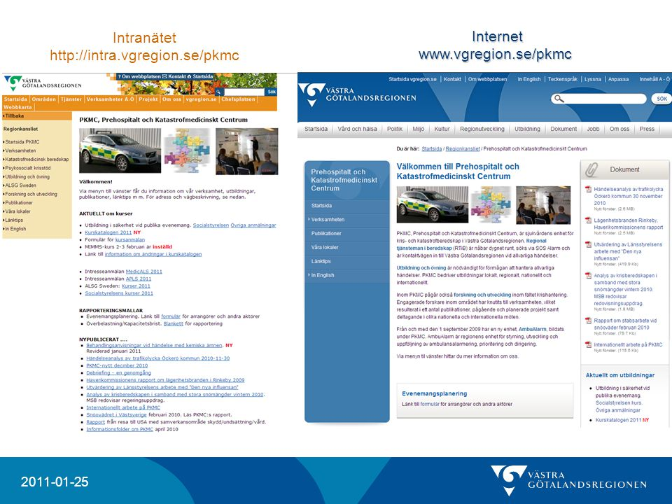 Intranätet http://intra.vgregion.se/pkmc Internet www.vgregion.se/pkmc