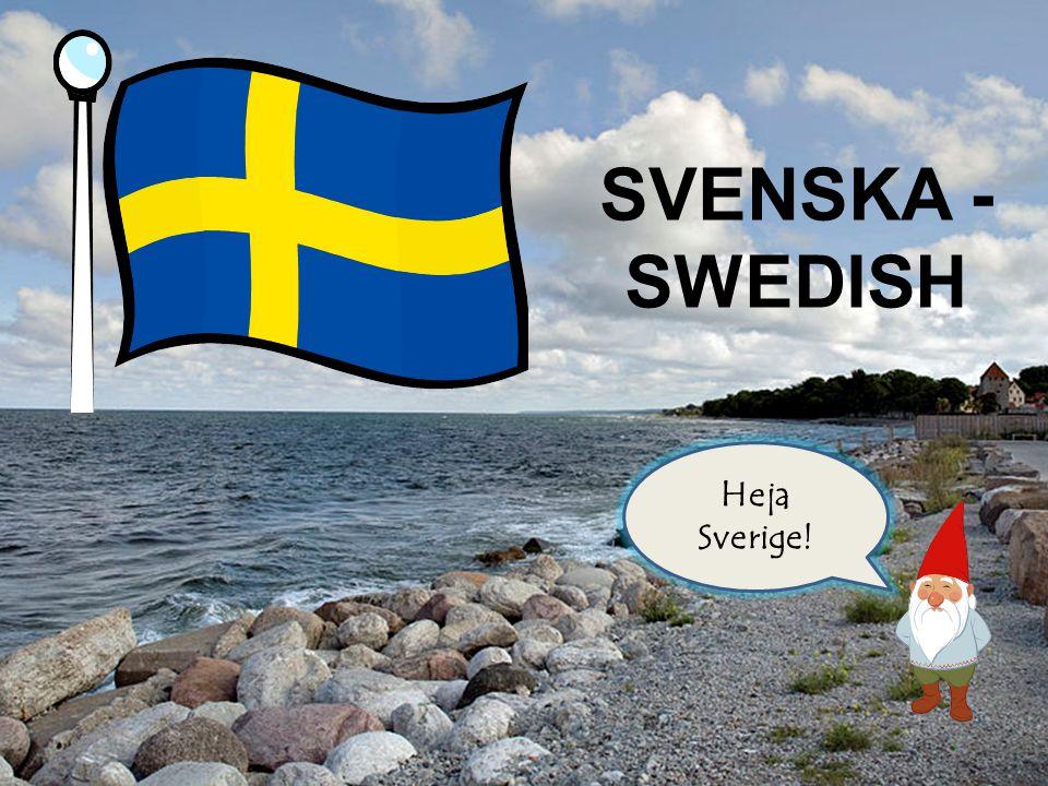 SVENSKA - SWEDISH Heja Sverige!