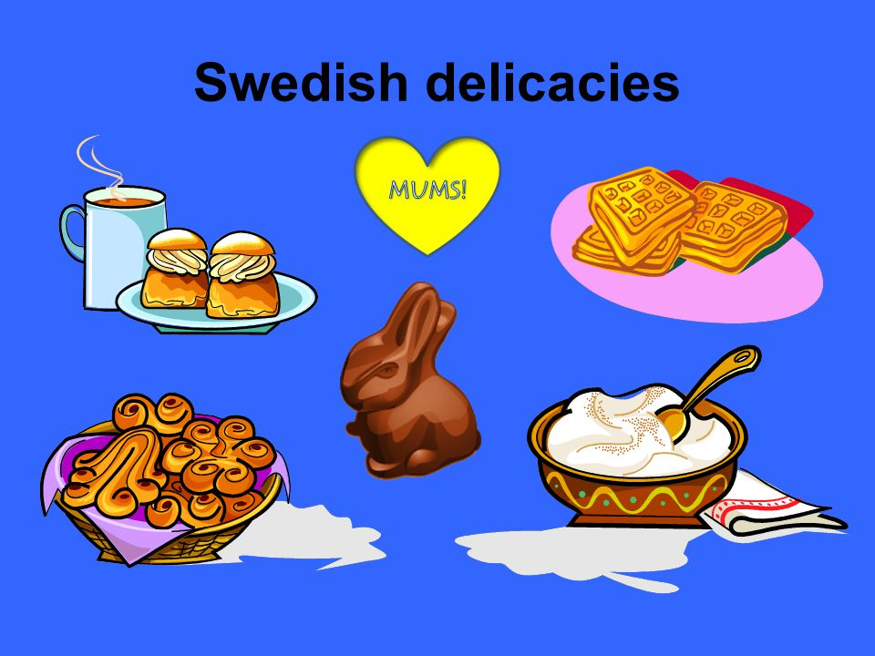 Swedish delicacies MUMS!