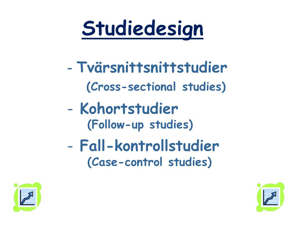 Studiedesign Tvärsnittsnittstudier (Cross-sectional studies)