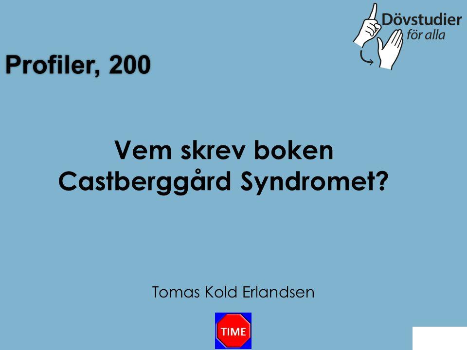 Vem skrev boken Castberggård Syndromet
