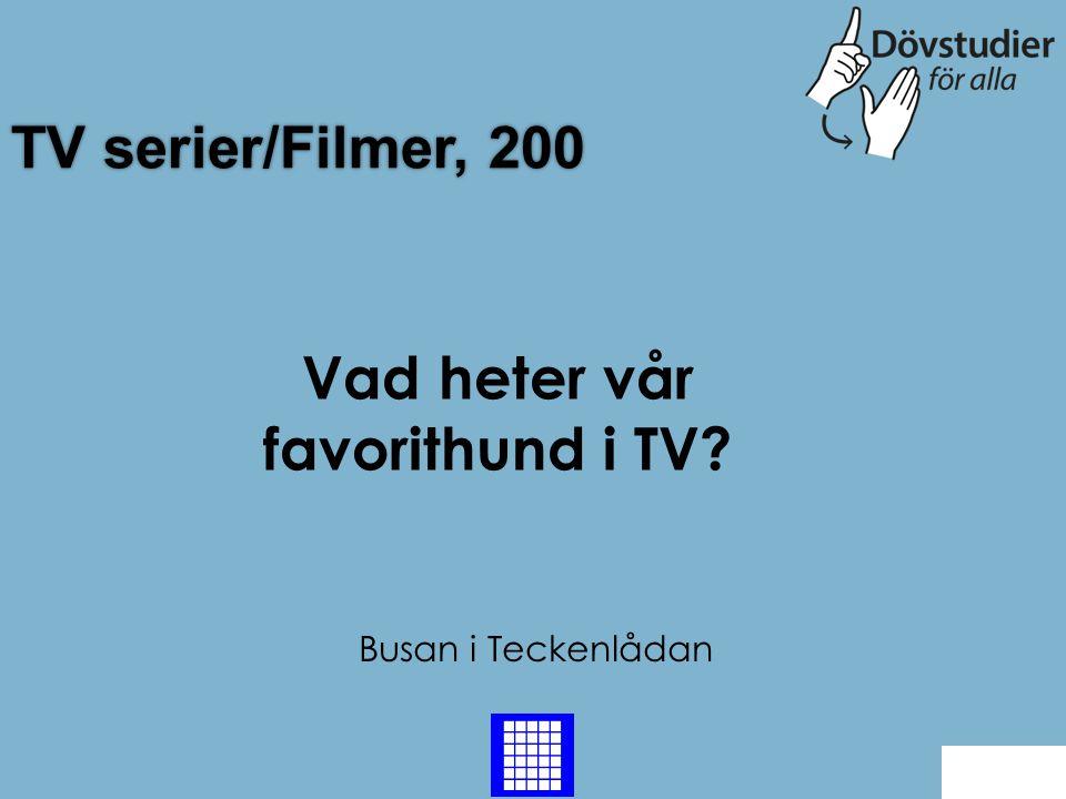 Vad heter vår favorithund i TV