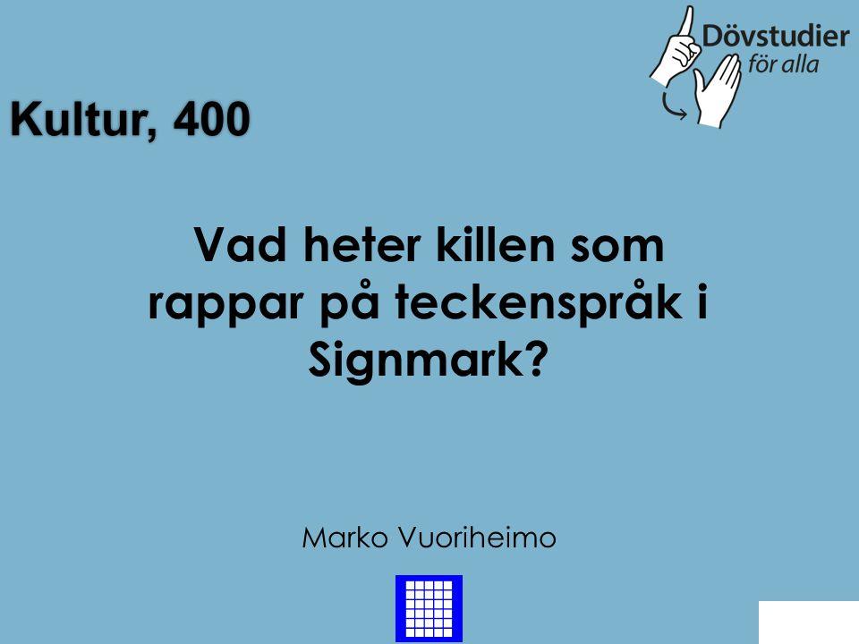 Vad heter killen som rappar på teckenspråk i Signmark