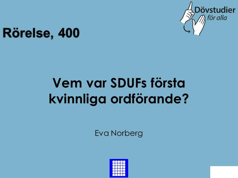 Vem var SDUFs första kvinnliga ordförande