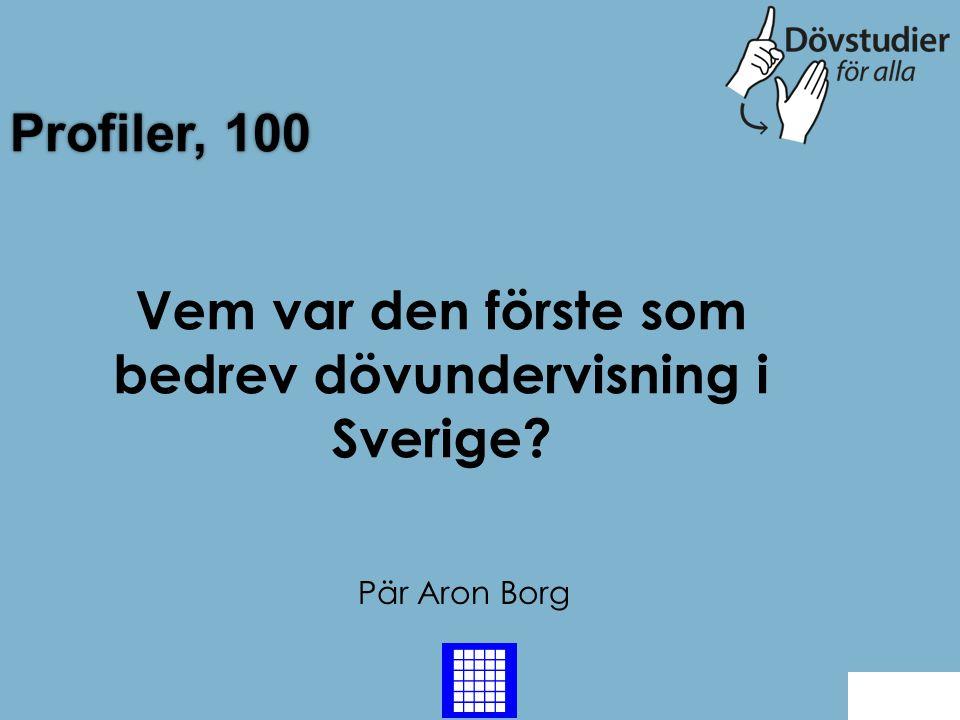 Vem var den förste som bedrev dövundervisning i Sverige