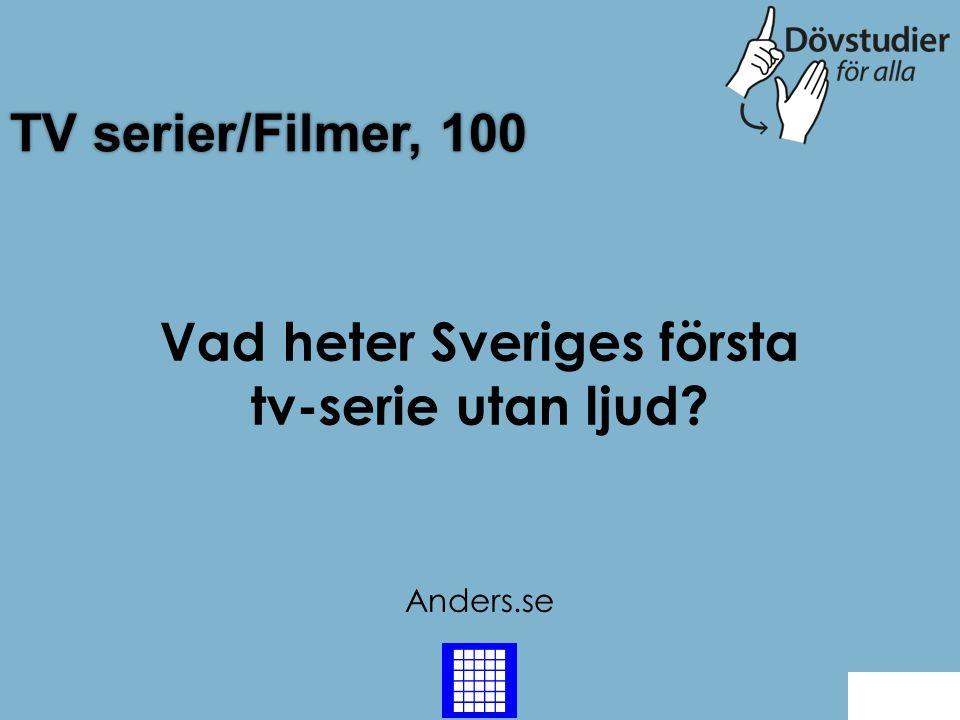 Vad heter Sveriges första tv-serie utan ljud