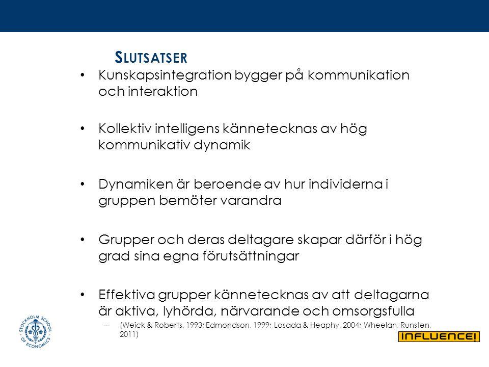 Slutsatser Kunskapsintegration bygger på kommunikation och interaktion