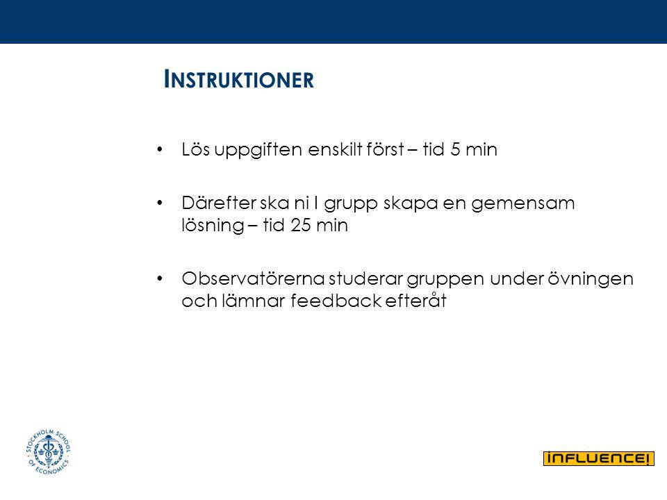 Instruktioner Lös uppgiften enskilt först – tid 5 min