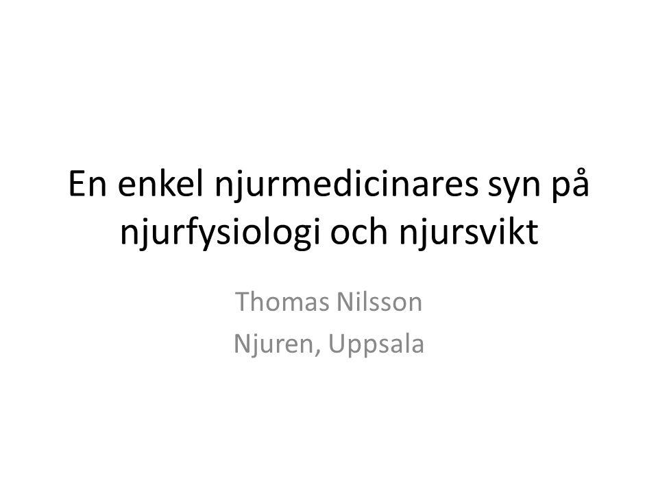 En enkel njurmedicinares syn på njurfysiologi och njursvikt