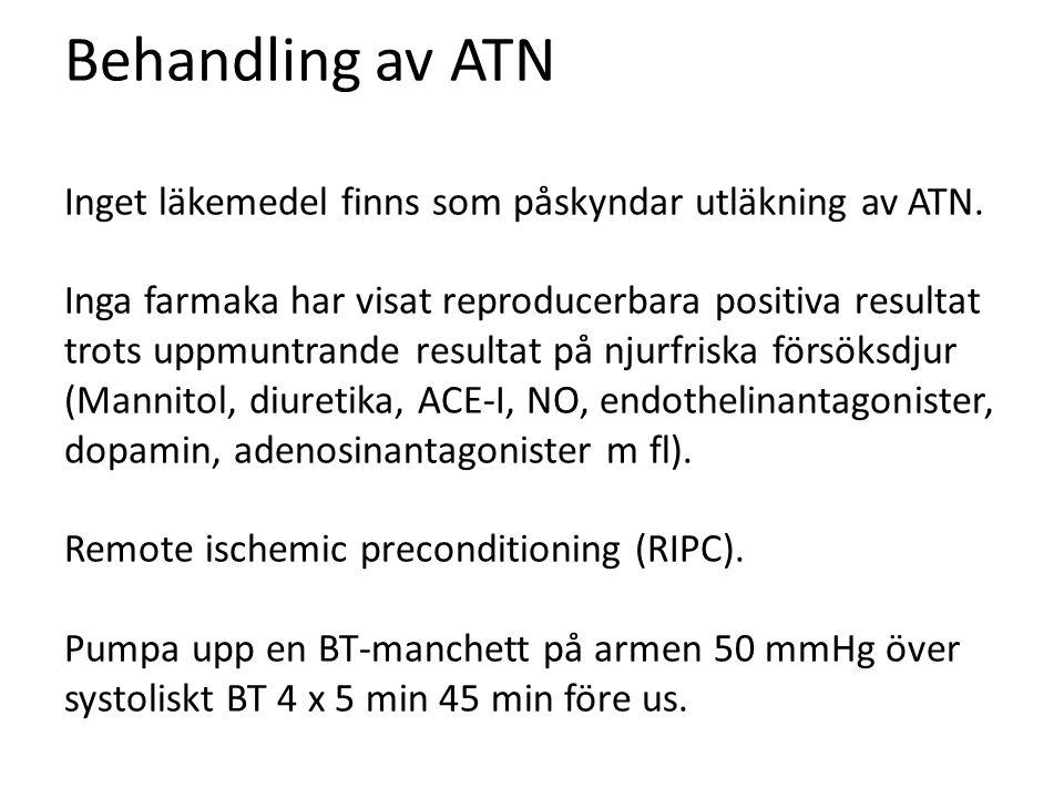 Behandling av ATN Inget läkemedel finns som påskyndar utläkning av ATN