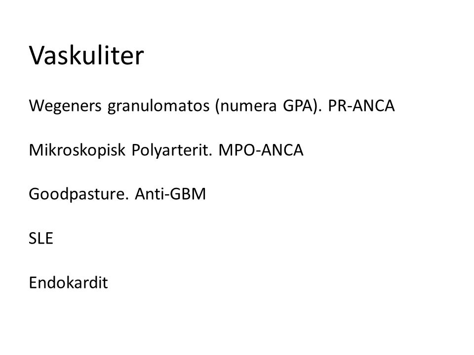 Vaskuliter Wegeners granulomatos (numera GPA)