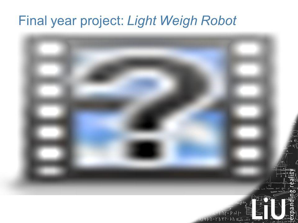 Final year project: Light Weigh Robot