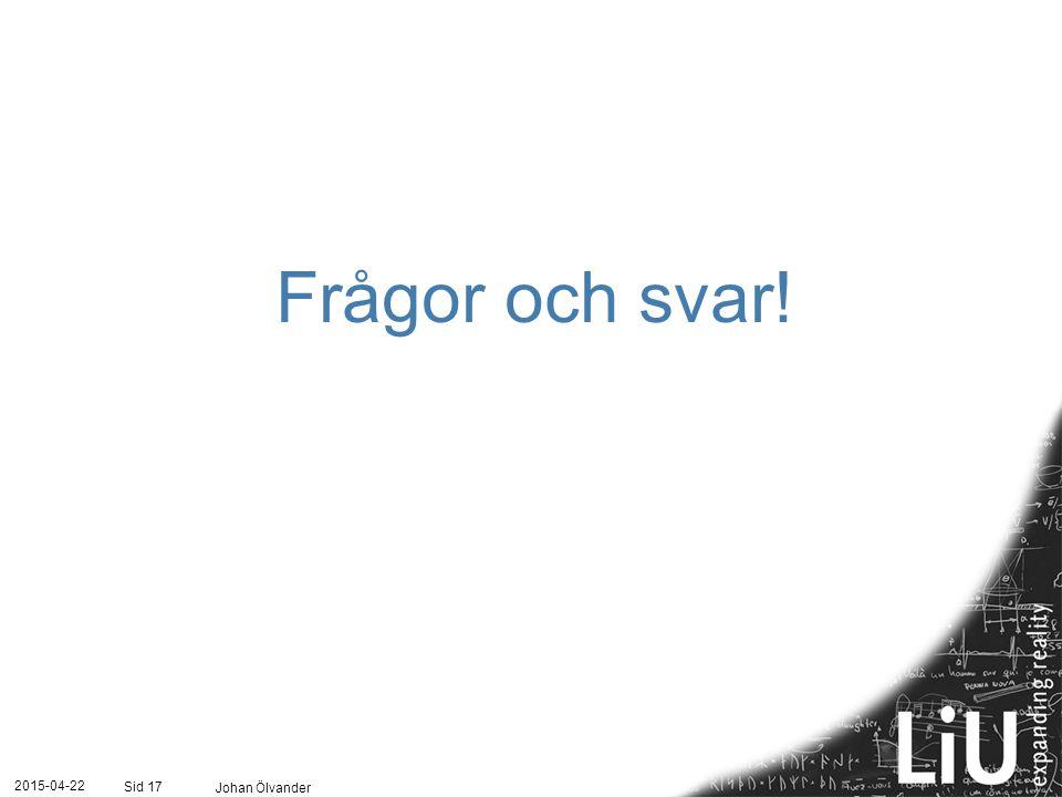 Frågor och svar! 2017-04-13 Johan Ölvander